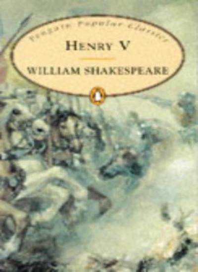 King Henry V (Penguin Popular Classics) By  William Shakespeare