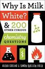 Why is Milk White? von Simon Quellen Field und Alexa Coelho (2013, Taschenbuch)