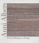 Anni Albers: Selected Writings on Design by Brenda Danilowitz, Anni Albers (Hardback, 2001)