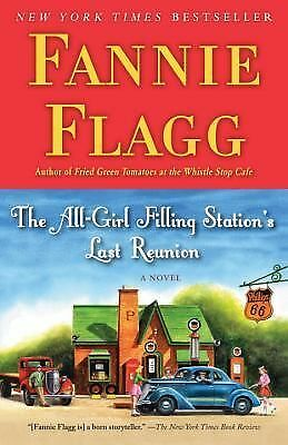 The All-Girl Filling Station's Last Reunion by Fannie Flagg 2014 Paperback book