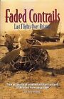 Faded Contrails: Last Flights Over Arizona by Trey Brandt (Paperback / softback, 2003)