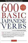 600 Basic Japanese Verbs von The Hiro Japanese Center (2013, Taschenbuch)