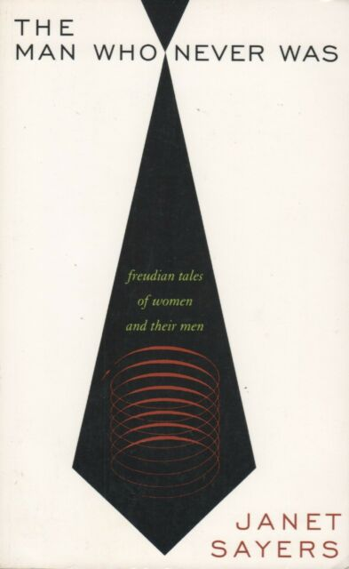 The Man Who Never Was Freudian Tales of Women and Their Men Janet Sayers VG PB