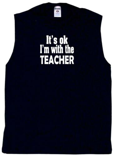 It/'s OK I/'m With the Teacher Mens Tee Shirt Pick Size Color Small 6XL L//S S//S