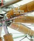 Building with Bamboo von Gernot Minke (2016, Taschenbuch)
