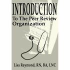 Introduction to the Peer Review Organization by Lisa Raymond (Paperback / softback, 2001)