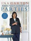Barefoot Contessa Parties!: Ideas and Recipes for Parties That are Really Fun by Ina Garten (Hardback, 2001)