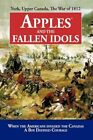 Apples Fallen Idols When Americans Invaded Canadas Boy Defined Courage by D Rich
