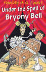 Under the Spell of Bryony Bell by Franzeska G. Ewart (Paperback, 2004)