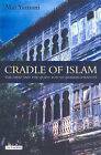 Cradle of Islam: The Hijaz and the Quest for an Arabian Identity by Mai Yamani (Hardback, 2004)