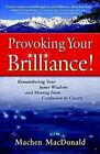 Provoking Your Brilliance! by Machen P MacDonald (Paperback / softback, 2004)