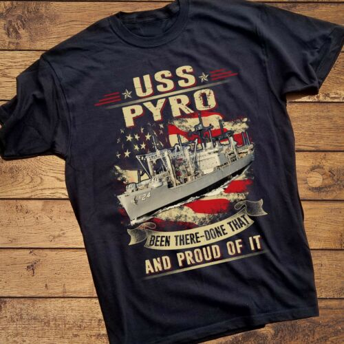 - Been There Navy Veteran Proud USS Pyro Done That AE 24