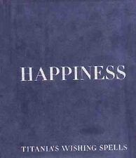 Happiness (Titania's Wishing Spells) by Hardie, Titania