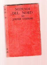 nomadi del nord nord - j.oliver curwood - ristampa stereotipa 1949 - janqu