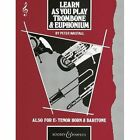 Learn as You Play Trombone / Euphonium (Treble Clef): Tutor Book by Peter Wastall (Paperback, 1980)