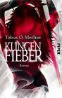 Klingenfieber von Tobias O. Meissner (2013, Taschenbuch)