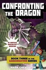 Confronting the Dragon: Book Three in the Gameknight999 Series: An Unofficial Mi