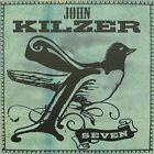 Seven by John Kilzer (CD, Nov-2012, Madjack Records)
