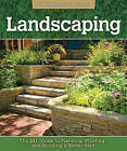 Landscaping: The DIY Guide to Planning, Planting, and Building a Better Yard by John Kelsey (Paperback, 2012)