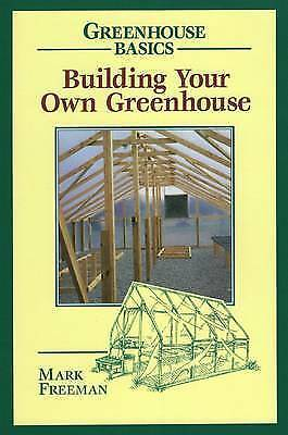 1 of 1 - Building Your Own Greenhouse by Mark Freeman (Paperback, 1997)
