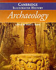 The Cambridge Illustrated History of Archaeology by Cambridge University Press (Paperback, 1999)