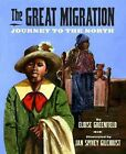 The Great Migration: Journey to the North by Eloise Greenfield (Hardback, 2011)