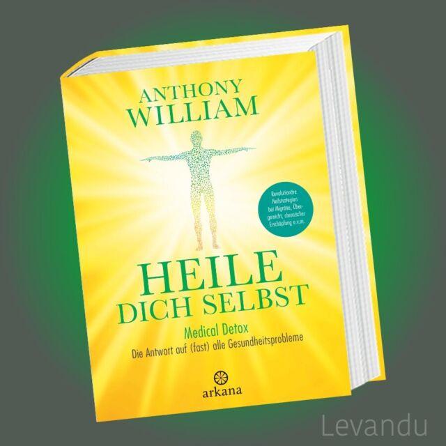 HEILE DICH SELBST | ANTHONY WILLIAM | Medical Detox - Heilung - Gesundheit - NEU