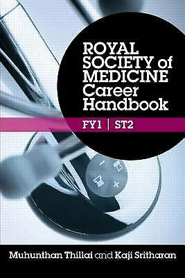 Royal Society of Medicine Career Handbook, FY1 - ST2 by Thillai, Muhunthan