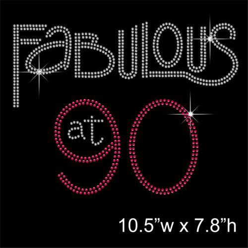 /'Fabulous at 90/' Rhinestone//Diamante Transfer Hotfix Iron on Motif Free Gift