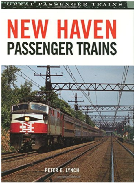 New Haven Passenger Trains by Peter E. Lynch 2005 Hardcover Book Like New Cond