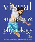 Visual Anatomy & Physiology by William C. Ober, Frederic H. Martini, Kevin Petti, Judi L. Nath, Edwin F. Bartholomew (Hardback, 2014)