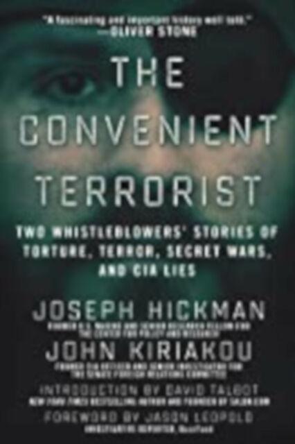 The Convenient Terrorist: Two Whistleblowers' Stories of Torture, Terror, Secret
