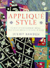 Applique Style: The Best of Contemporary Design Plus Stylish Projects to Make at Home by Juliet Bawden (Paperback, 1999)