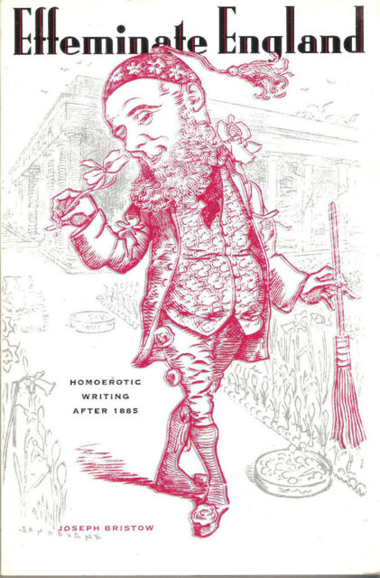 Effeminate England: Homoerotic Writing After 1885 by...