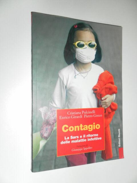 CONTAGIO -LA SARS IL RITORNO DELLE MALATTIE INFETTIVE - PULCINELLI GIRARDI GRECO
