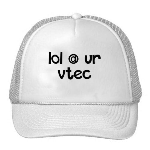 Lol @ Ur Vtec Funny Adjustable Trucker Hat Cap