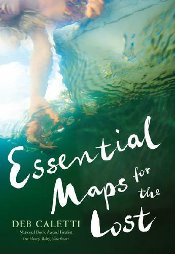 Essential Maps for the Lost by Deb Caletti (author)