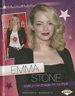 Emma Stone: Star of the Stage, TV, and Film by Heather E Schwartz (Hardback, 2014)