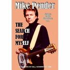 The Search for Myself by Mike Pender (Hardback, 2014)