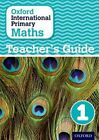 Oxford International Primary Maths: Stage 1: Age 5-6: Teacher's Guide 1 by Caroline Clissold, Linda Glithro, Janet Rees, Cherri Moseley (Paperback, 2014)