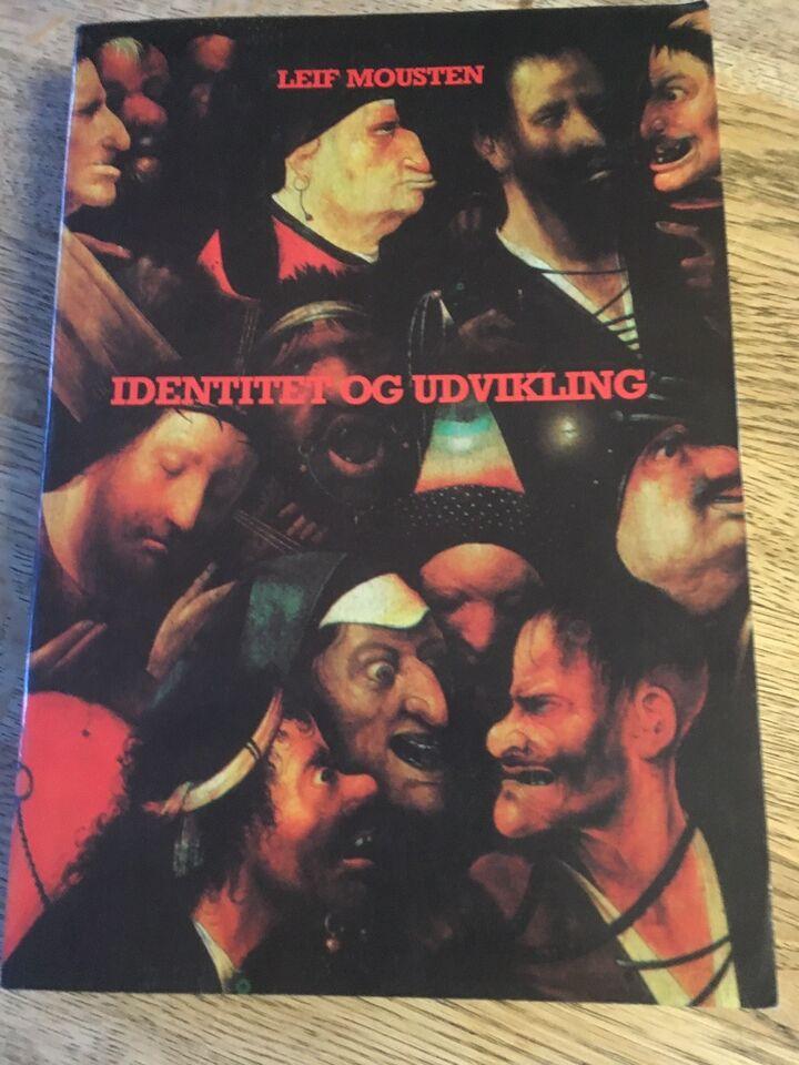 Identitet og udvikling, Leif Mousten, emne: personlig