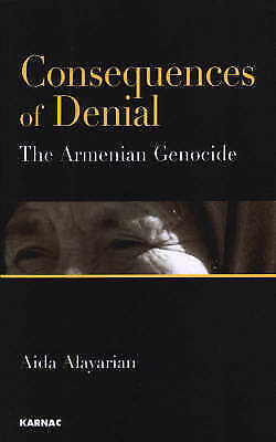 Consequences of Denial: The Armenian Genocide, Alayarian, Aida, Very Good