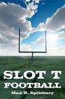 Slot T Football by Max R Spilsbury (Paperback / softback, 2010)