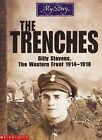 Trenches: Billy Stevens, the Western Front, 1914-1918 by Jim Eldridge (Paperback, 2002)