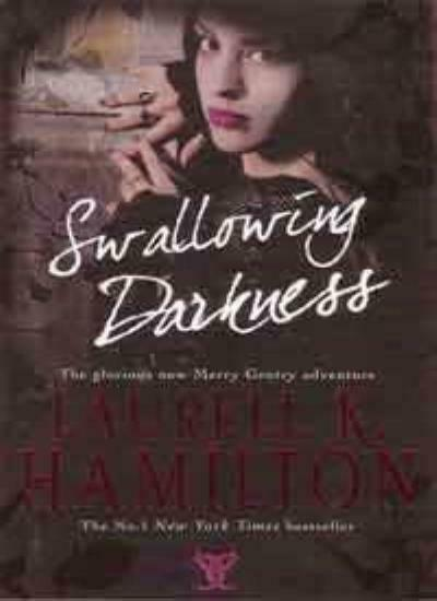 Swallowing Darkness,Laurell K. Hamilton