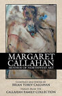 Margaret Callahan: Mother of Northwest Art by Brian Tobey Callahan (Paperback, 2009)