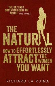the-Natural-How-to-effortlessly-attract-the-women-you-want-by-Ruina-Richard-La