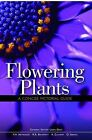 Flowering Plants: A Concise Pictorial Guide by Royal Botanic Gardens (Paperback, 2010)
