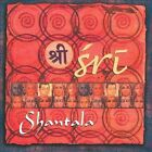 Sri: Sacred Chants Of Devotion [Digipak] * by Shantala (CD, Oct-2007, CD Baby (distributor))