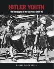 Hitler Youth: The Hitlerjugend in War and Peace 1933-1945 by Brenda Ralph-Lewis (Paperback, 2016)